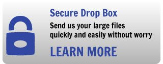 Secure Drop Box - Send us your large files quickly and easily without worry - Learn More